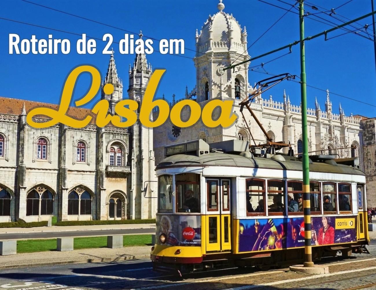 O Que Visitar Em Lisboa Roteiro De 2 Dias Descubra Lisboa